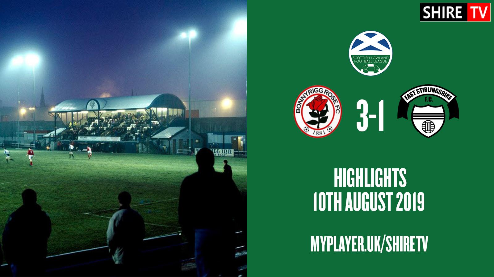 Bonnyrigg Rose V East Stirlingshire (Lowland League 10th August 2019)
