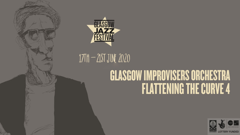 Flattening The Curve 4 - Glasgow Improvisers Orchestra