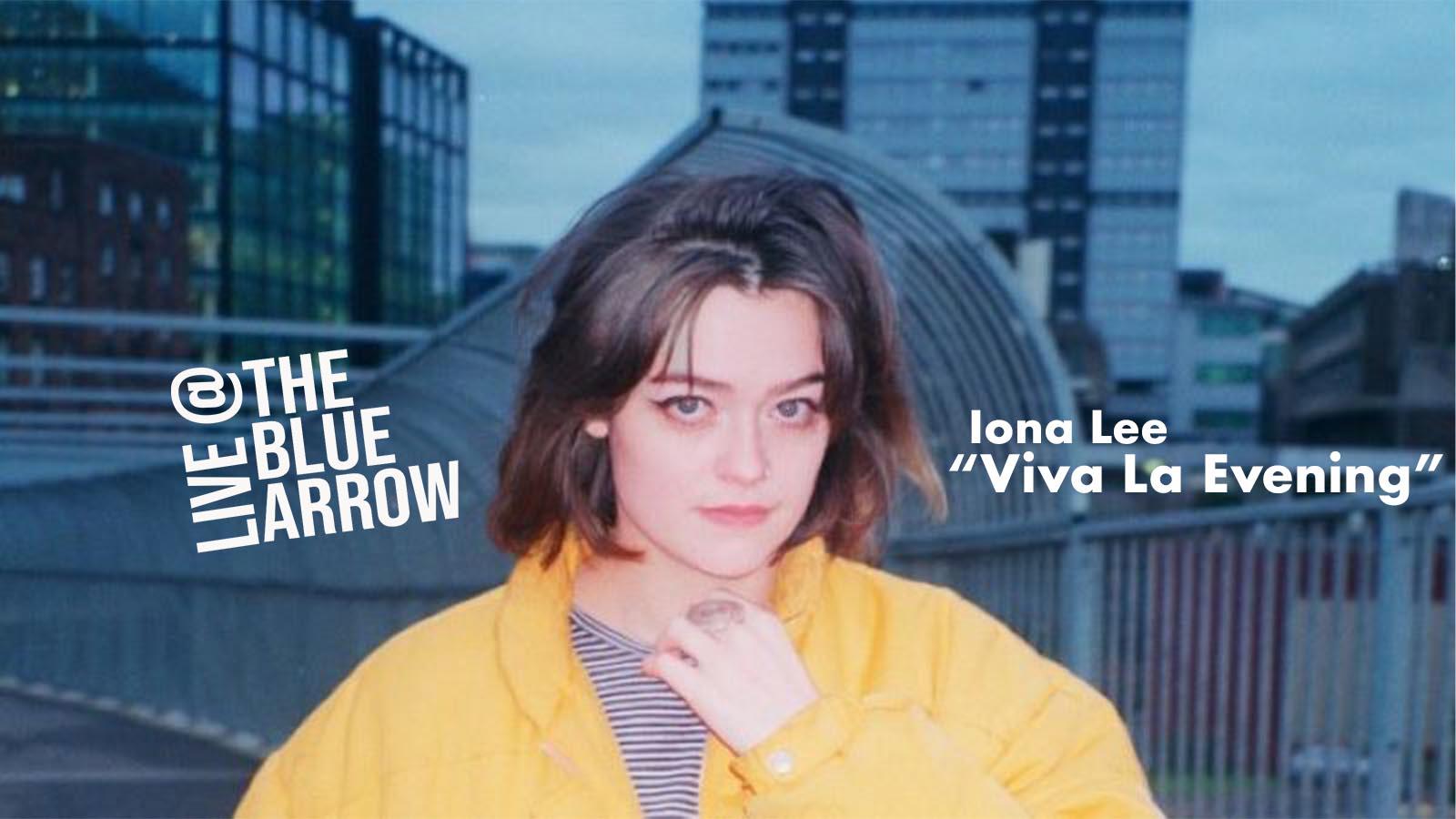 Iona Lee - Viva La Evening - Live at The Blue Arrow